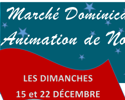 Marché Dominical du 15 et 22 décembre 2019 Animation de Noël