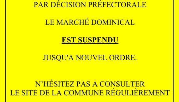 MARCHÉ DOMINICAL SUSPENDU